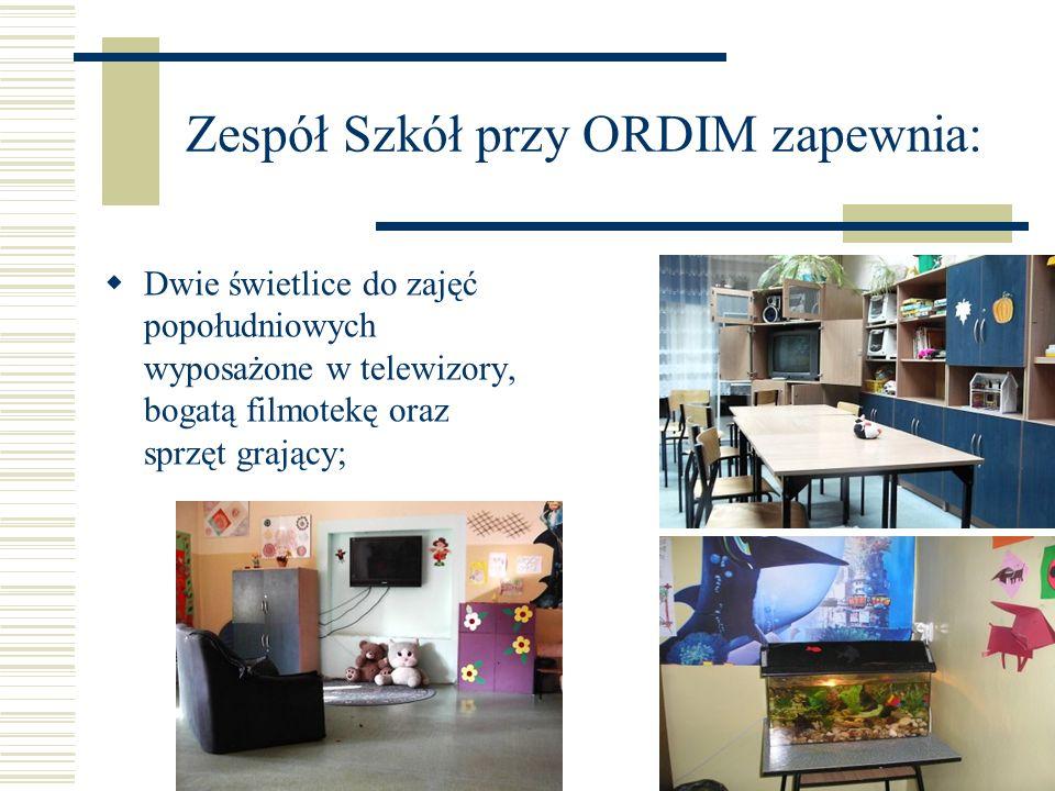 Zespół Szkół przy ORDIM zapewnia: Dwie świetlice do zajęć popołudniowych wyposażone w telewizory, bogatą filmotekę oraz sprzęt grający;