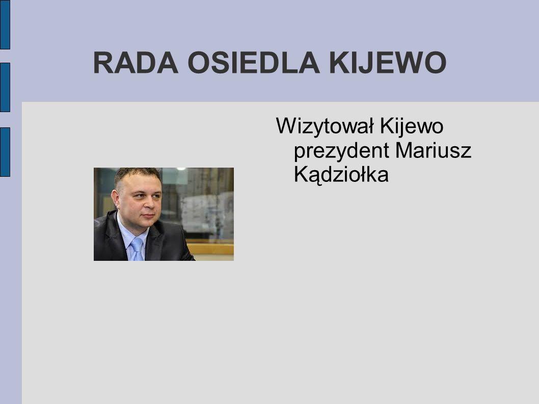 RADA OSIEDLA KIJEWO Wizytował Kijewo prezydent Mariusz Kądziołka