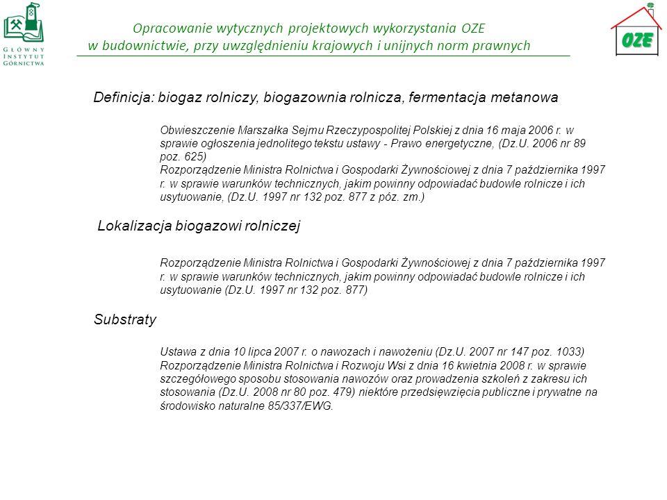 Opracowanie wytycznych projektowych wykorzystania OZE w budownictwie, przy uwzględnieniu krajowych i unijnych norm prawnych Definicja: biogaz rolniczy