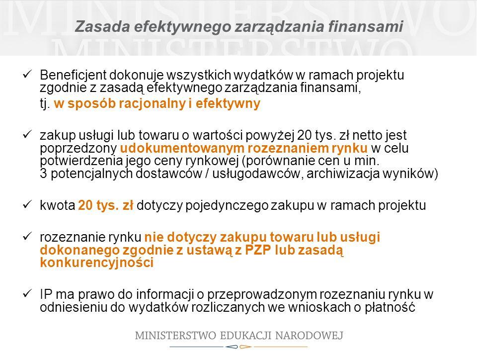 Przejrzystość i konkurencyjność wydatków Zasada konkurencyjności: dotyczy wszystkich zamówień w ramach projektu przekraczających wyrażoną w złotych równowartość kwoty 14 tys.