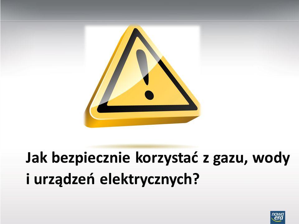 Instalacje: gazowa, elektryczna i wodna mogą być niebezpieczne Jak bezpiecznie korzystać z gazu, wody i urządzeń elektrycznych?
