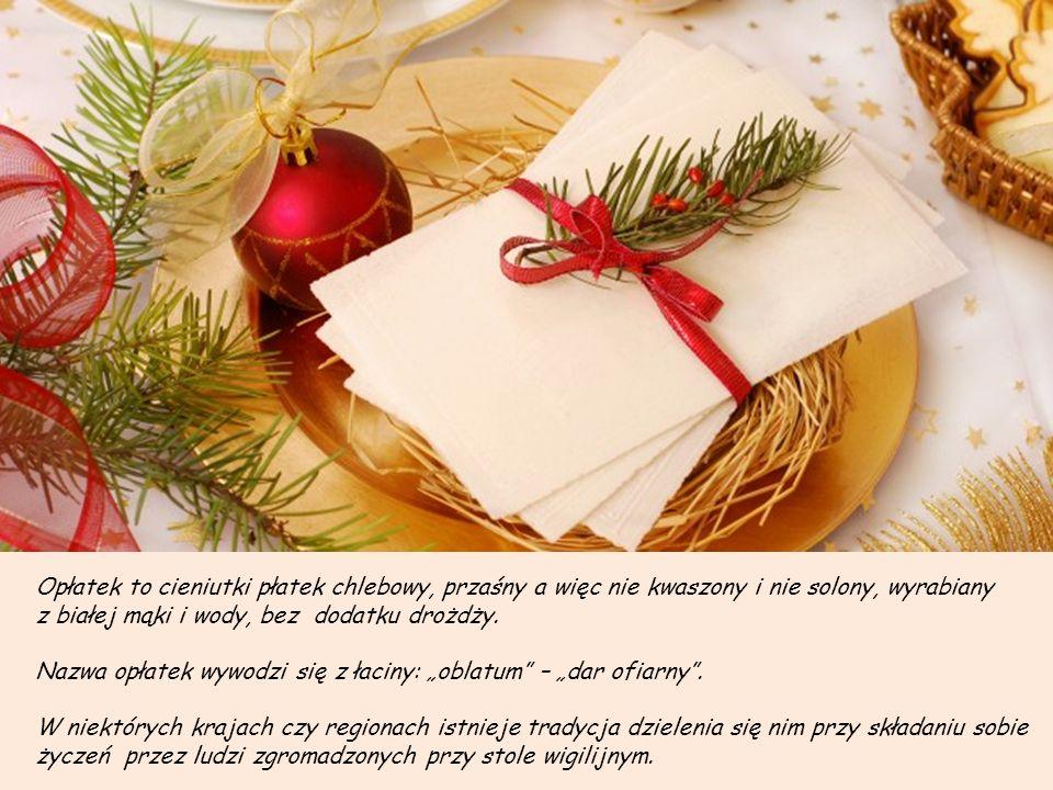 Tak o polskiej tradycji łamania się opłatkiem pisał XIX – wieczny poeta Kajetan Kraszewski: Do siego roku życząc panu bratu Kiedy w rozłące pędzim dni ostatek (choć dziś ten zwyczaj obojętny światu) Szlę ci opłatek Dla nas on zawsze świętość wyobraża Pamiątkę łaski udzielonej z nieba A oprócz skarbu branego z ołtarza własny kęs chleba.