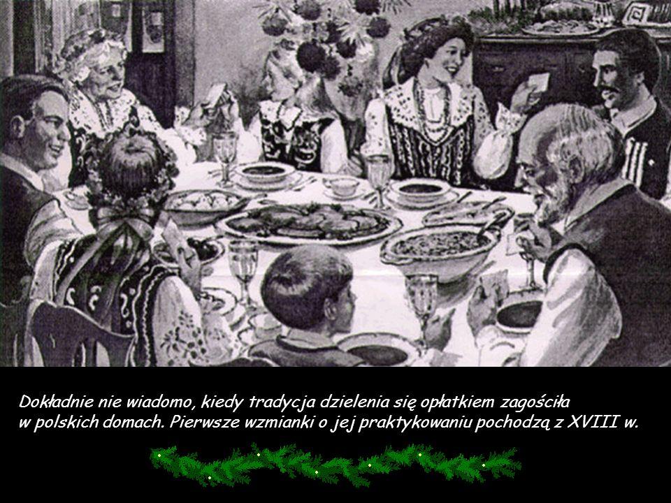 Na południu Polski kawałki opłatka wkładano pod naczynia z potrawami na stole wigilijnym.