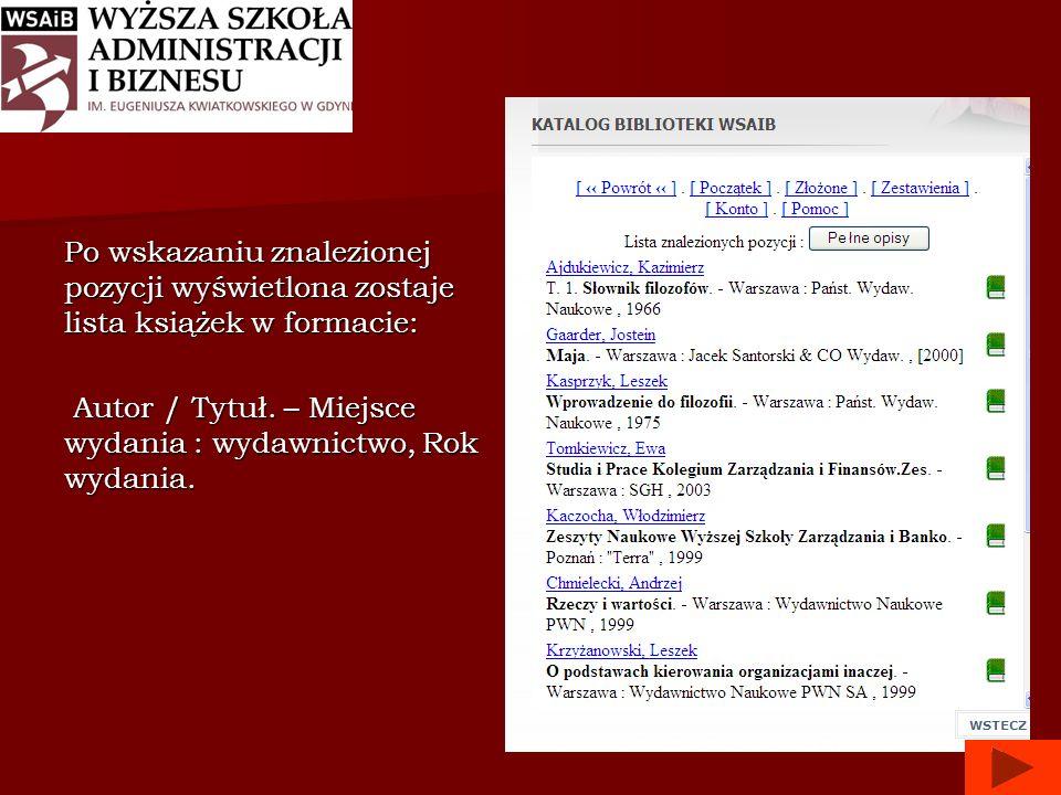 Po wskazaniu znalezionej pozycji wyświetlona zostaje lista książek w formacie: Autor / Tytuł.