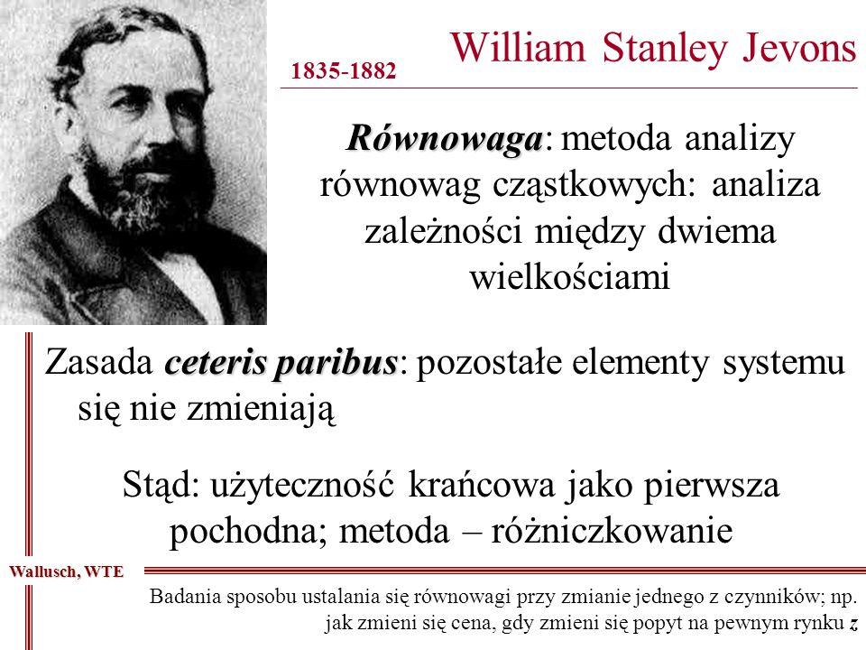 William Stanley Jevons ________________________________________________________________________________ 1835-1882 Równowaga Równowaga: metoda analizy
