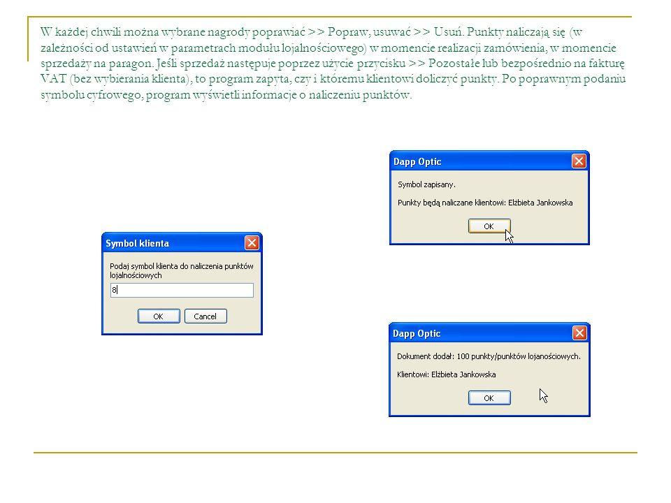 W każdej chwili można wybrane nagrody poprawiać >> Popraw, usuwać >> Usuń.