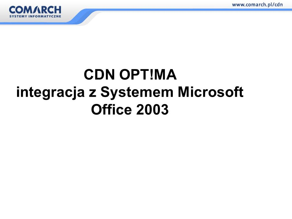 CDN OPT!MA integracja z Systemem Microsoft Office 2003