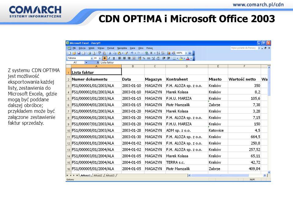 CDN OPT!MA i Microsoft Office 2003 Z systemu CDN OPT!MA jest możliwość eksportowania każdej listy, zestawienia do Microsoft Excela, gdzie mogą być poddane dalszej obróbce; przykładem może być załączone zestawienie faktur sprzedaży.