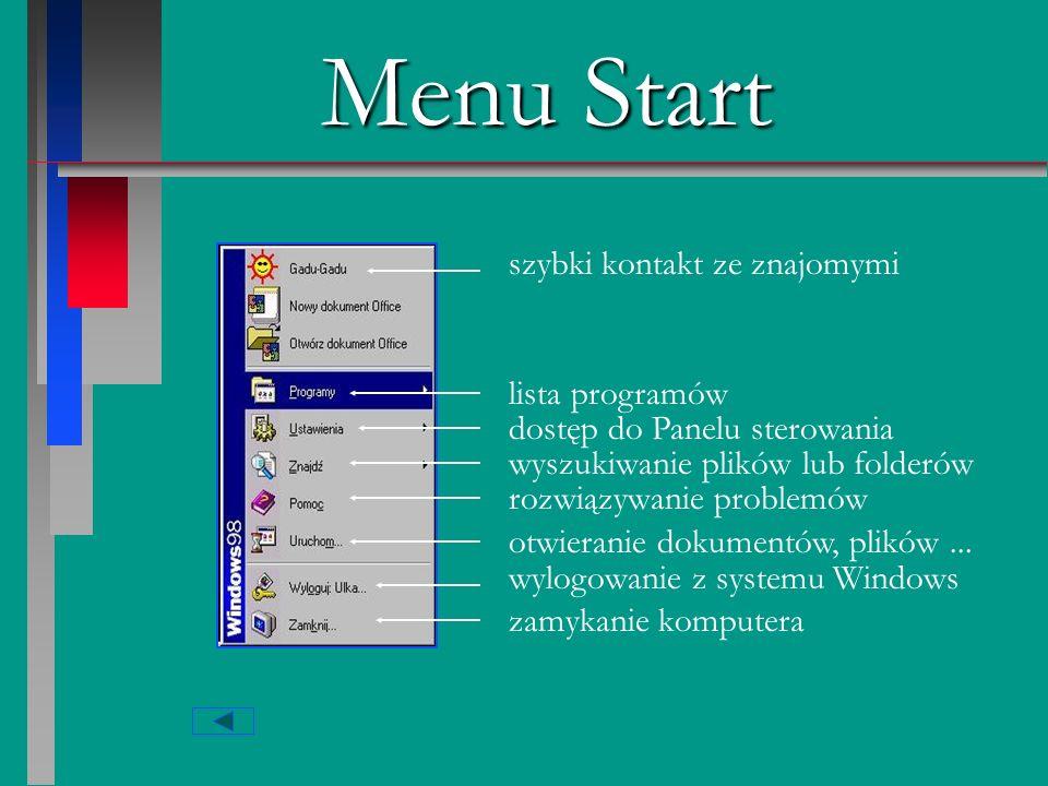 Przycisk Start Przycisk ten widzisz przy lewej krawędzi paska zadań. Gdy na niego klikniesz rozwinie się menu, które zawiera listę programów i ostatni
