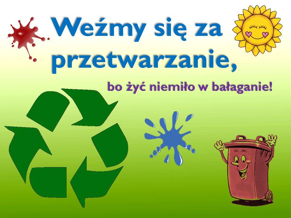 Zamiast bezmyślnego wyrzucania śmieci do jednego kubła, możemy pomóc naszej planecie sortując je.
