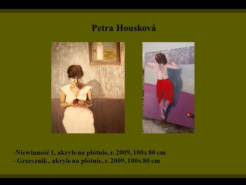 Petra Housková -Niewinność 1, akryle na płótnie, r. 2009, 100x 80 cm - Grzesznik, akryle na płótnie, r. 2009, 100x 80 cm