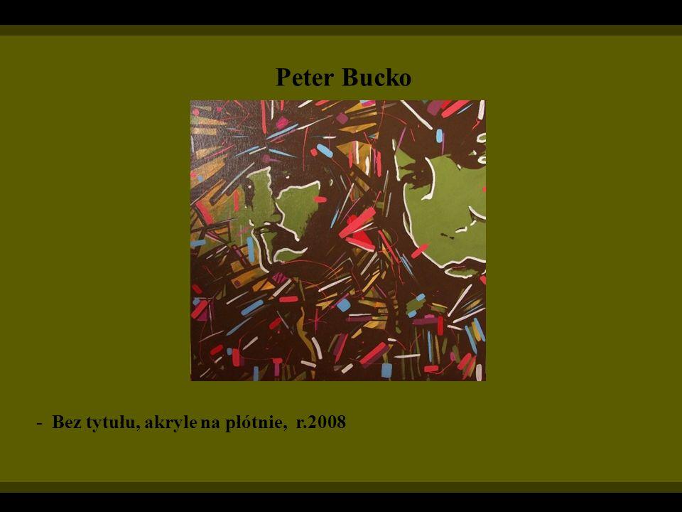 Peter Bucko - Bez tytułu, akryle na płótnie, r.2008