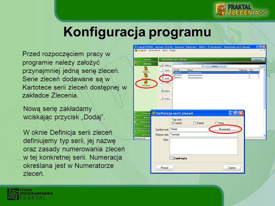 Konfiguracja programu Przed rozpoczęciem pracy w programie należy założyć przynajmniej jedną serię zleceń. Serie zleceń dodawane są w Kartotece serii