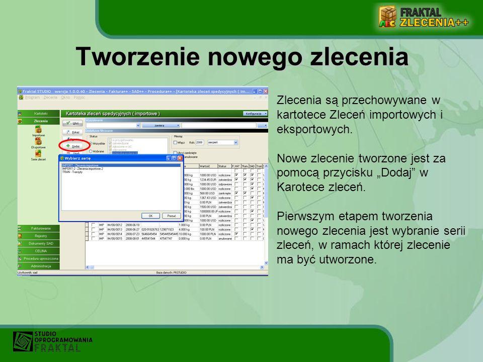 Tworzenie nowego zlecenia Zlecenia są przechowywane w kartotece Zleceń importowych i eksportowych. Nowe zlecenie tworzone jest za pomocą przycisku Dod