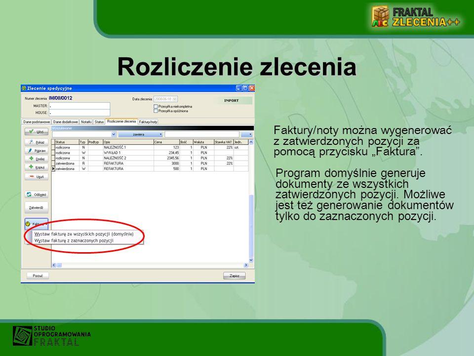 Rozliczenie zlecenia Faktury/noty można wygenerować z zatwierdzonych pozycji za pomocą przycisku Faktura. Program domyślnie generuje dokumenty ze wszy