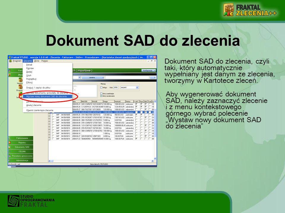 Dokument SAD do zlecenia, czyli taki, który automatycznie wypełniany jest danym ze zlecenia, tworzymy w K artotece z leceń. Aby wygenerować dokument S
