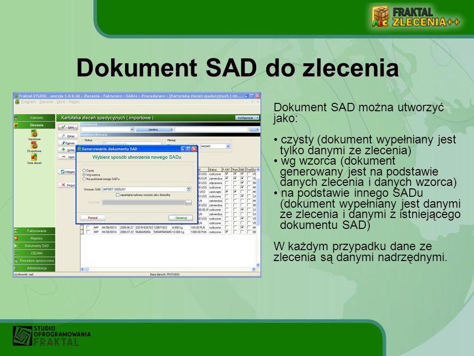 Dokument SAD można utworzyć jako: czysty (dokument wypełniany jest tylko danymi ze zlecenia) wg wzorca (dokument generowany jest na podstawie danych z