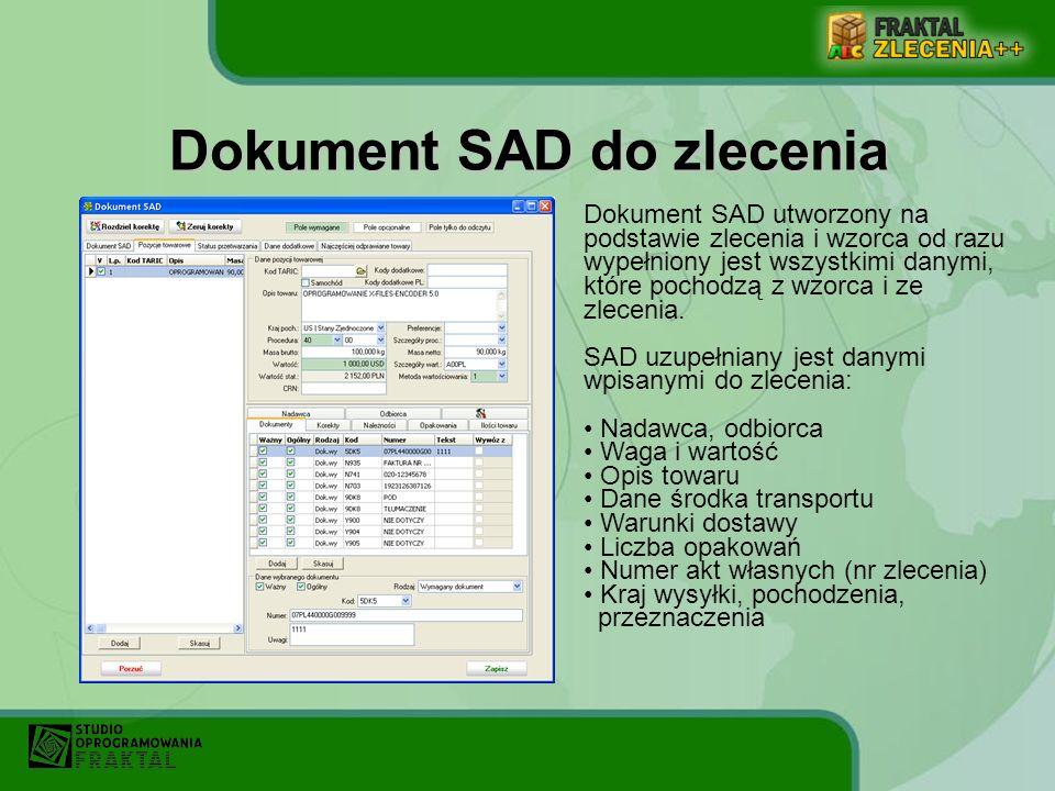 Dokument SAD utworzony na podstawie zlecenia i wzorca od razu wypełniony jest wszystkimi danymi, które pochodzą z wzorca i ze zlecenia. SAD uzupełnian