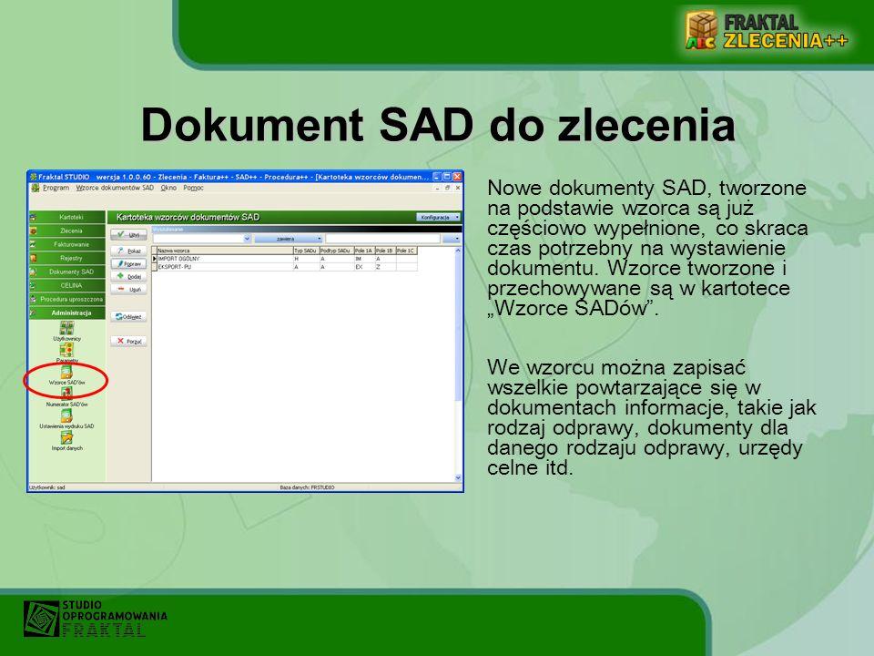 Nowe dokumenty SAD, tworzone na podstawie wzorca są już częściowo wypełnione, co skraca czas potrzebny na wystawienie dokumentu. Wzorce tworzone i prz