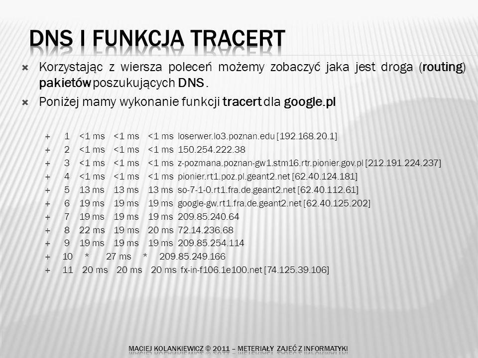 Korzystając z wiersza poleceń możemy zobaczyć jaka jest droga (routing) pakietów poszukujących DNS.