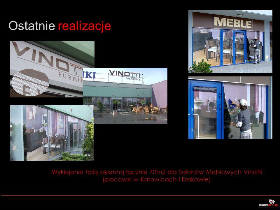 Ostatnie realizacje Wyklejenie folią okienną łącznie 70m2 dla Salonów Meblowych Vinotti (placówki w Katowicach i Krakowie)
