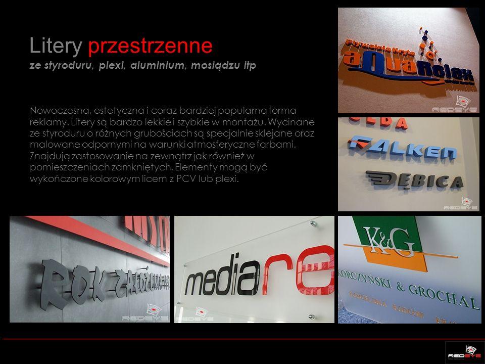 Litery przestrzenne ze styroduru, plexi, aluminium, mosiądzu itp Nowoczesna, estetyczna i coraz bardziej popularna forma reklamy. Litery są bardzo lek