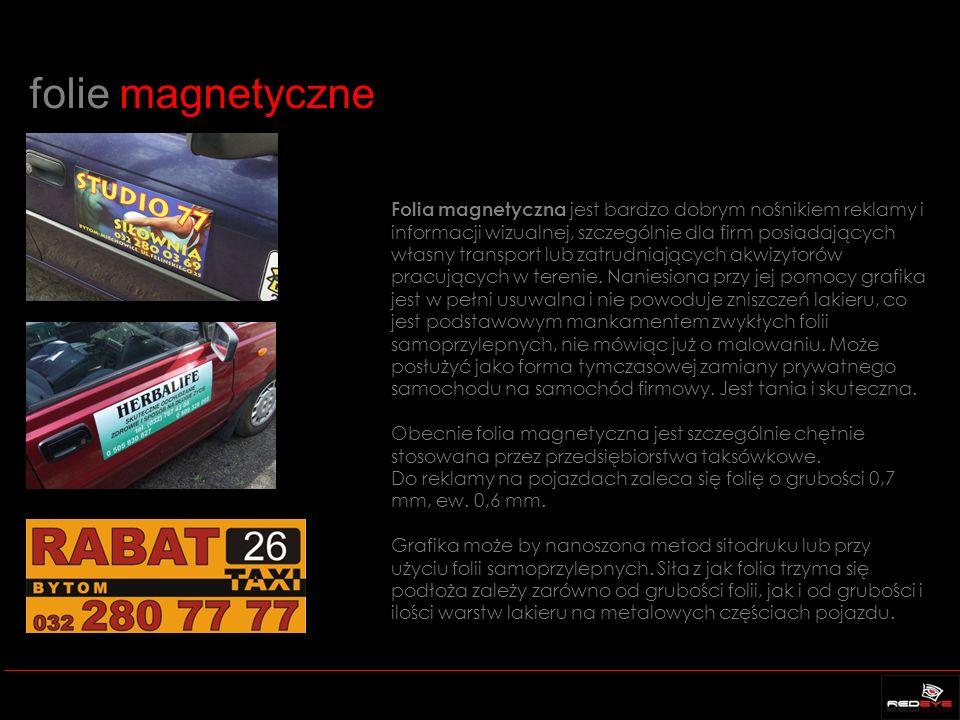 folie magnetyczne Folia magnetyczna jest bardzo dobrym nośnikiem reklamy i informacji wizualnej, szczególnie dla firm posiadających własny transport l