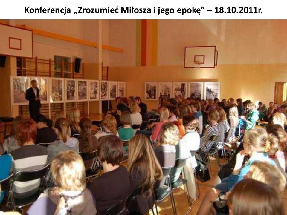 Konferencja Zrozumieć Miłosza i jego epokę – 18.10.2011r.