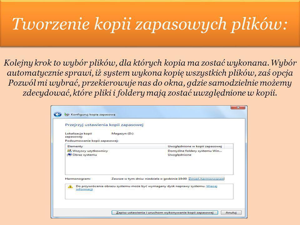 Tworzenie kopii zapasowych plików: Kolejny krok to wybór plików, dla których kopia ma zostać wykonana. Wybór automatycznie sprawi, iż system wykona ko