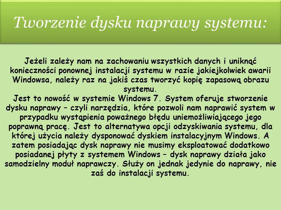 Tworzenie dysku naprawy systemu: Jeżeli zależy nam na zachowaniu wszystkich danych i uniknąć konieczności ponownej instalacji systemu w razie jakiejko