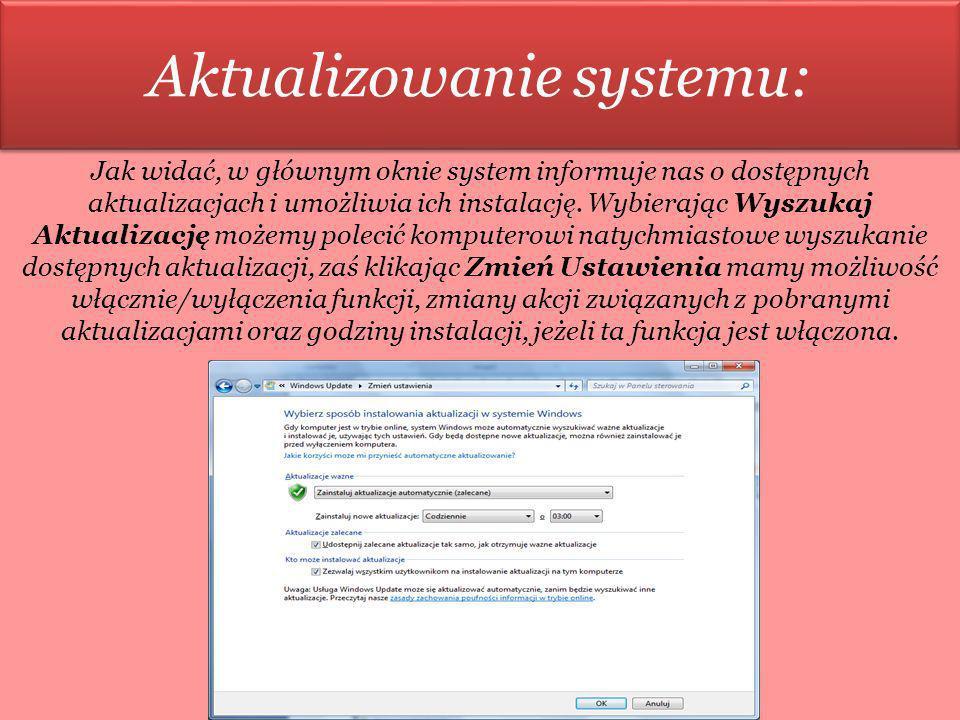 Aktualizowanie systemu: Jak widać, w głównym oknie system informuje nas o dostępnych aktualizacjach i umożliwia ich instalację. Wybierając Wyszukaj Ak