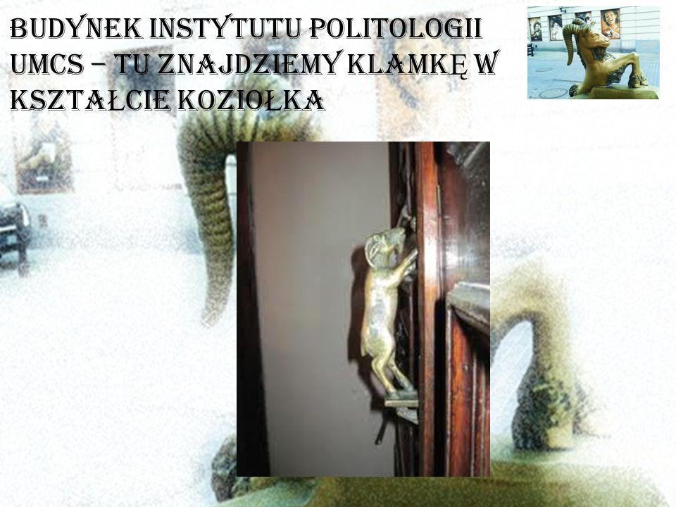 Budynek Instytutu Politologii UMCS – tu znajdziemy klamk Ę w kszta Ł cie kozio Ł ka