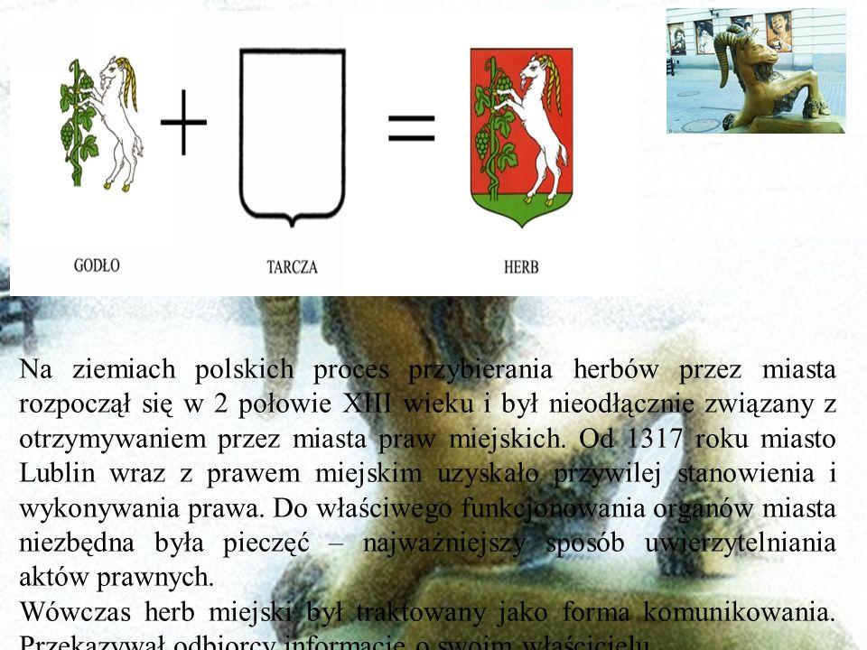 Na ziemiach polskich proces przybierania herbów przez miasta rozpoczął się w 2 połowie XIII wieku i był nieodłącznie związany z otrzymywaniem przez miasta praw miejskich.