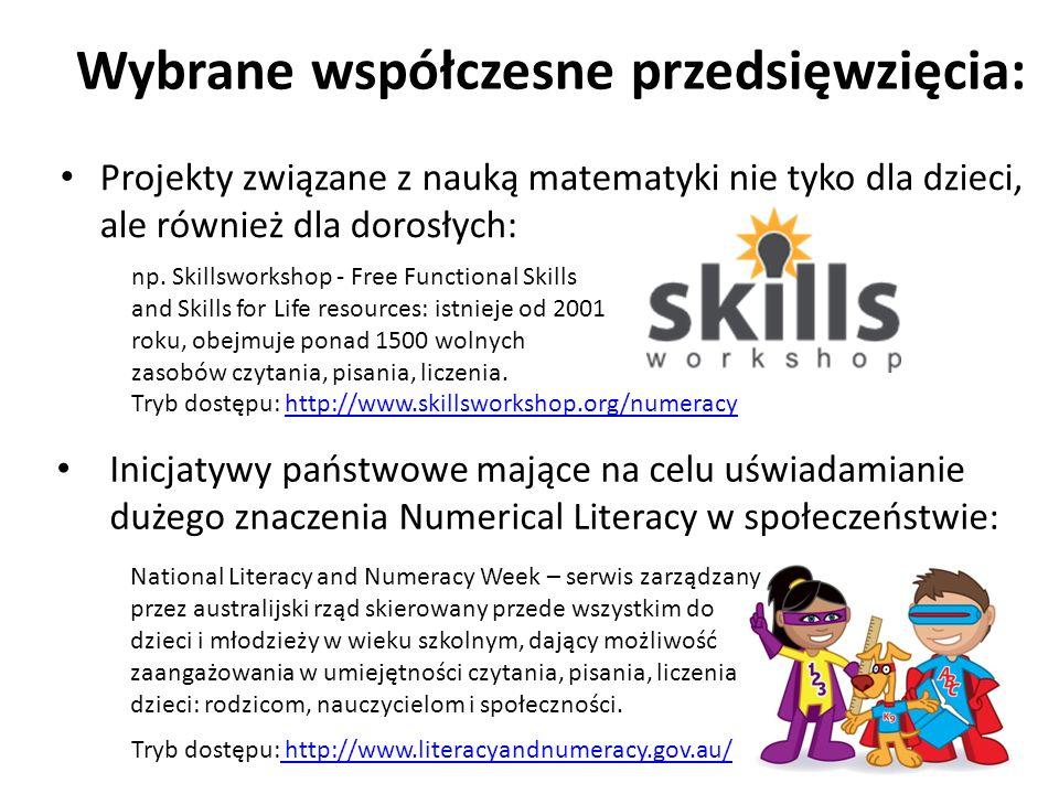 Wybrane współczesne przedsięwzięcia: Projekty związane z nauką matematyki nie tyko dla dzieci, ale również dla dorosłych: np.