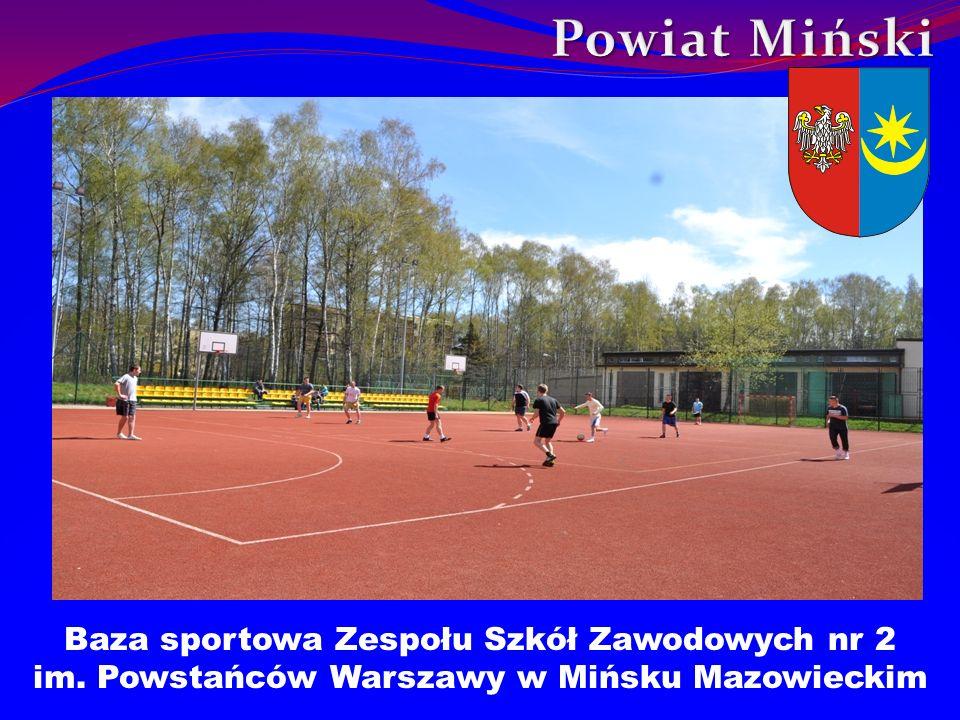 Baza sportowa Zespołu Szkół Zawodowych nr 2 im. Powstańców Warszawy w Mińsku Mazowieckim