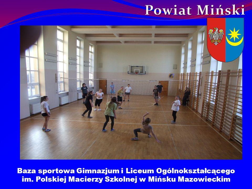 Baza sportowa Gimnazjum i Liceum Ogólnokształcącego im. Polskiej Macierzy Szkolnej w Mińsku Mazowieckim