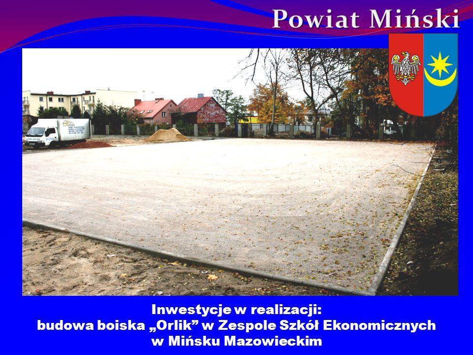 Inwestycje w realizacji: budowa boiska Orlik w Zespole Szkół Ekonomicznych w Mińsku Mazowieckim