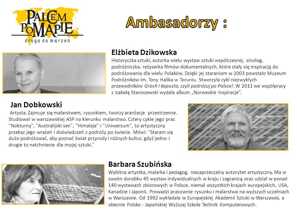Elżbieta Dzikowska Historyczka sztuki, autorka wielu wystaw sztuki współczesnej, sinolog, podróżniczka, reżyserka filmów dokumentalnych, które stały się inspiracją do podróżowania dla wielu Polaków.
