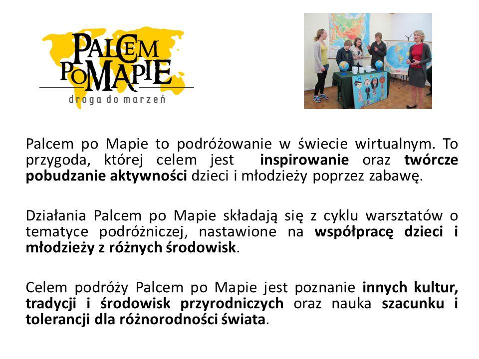 Palcem po Mapie to podróżowanie w świecie wirtualnym. To przygoda, której celem jest inspirowanie oraz twórcze pobudzanie aktywności dzieci i młodzież