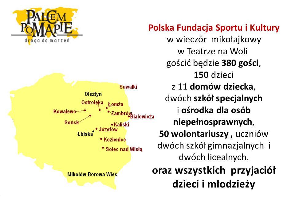 Polska Fundacja Sportu i Kultury w wieczór mikołajkowy w Teatrze na Woli gościć będzie 380 gości, 150 dzieci z 11 domów dziecka, dwóch szkół specjalny
