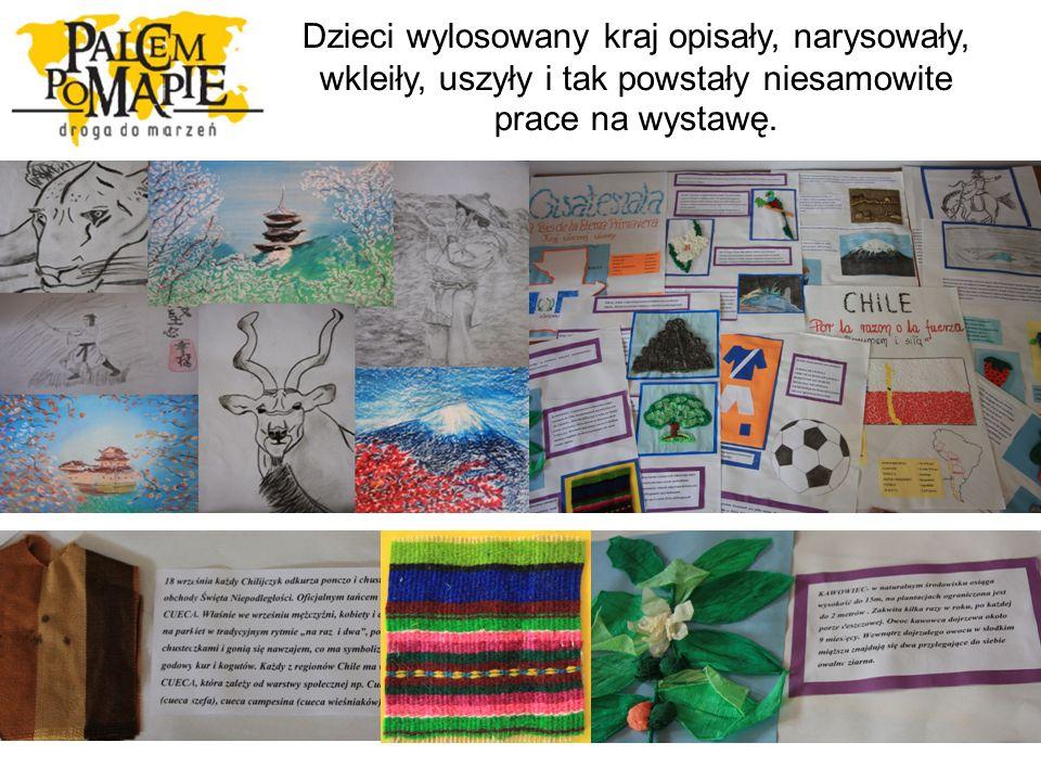 Dzieci wylosowany kraj opisały, narysowały, wkleiły, uszyły i tak powstały niesamowite prace na wystawę.