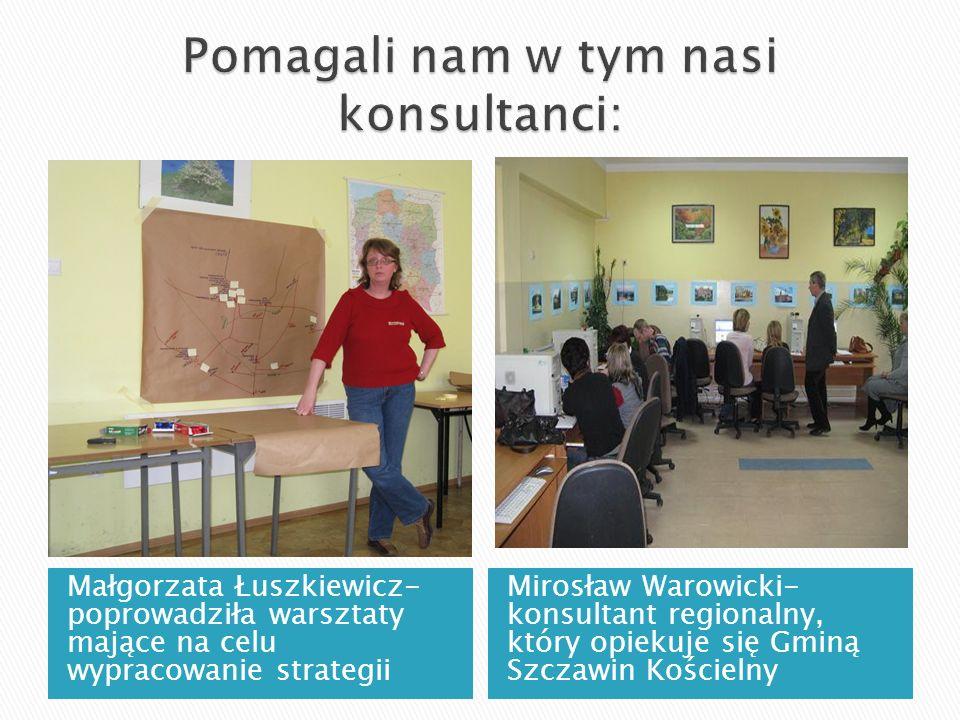 Małgorzata Łuszkiewicz- poprowadziła warsztaty mające na celu wypracowanie strategii Mirosław Warowicki- konsultant regionalny, który opiekuje się Gmi