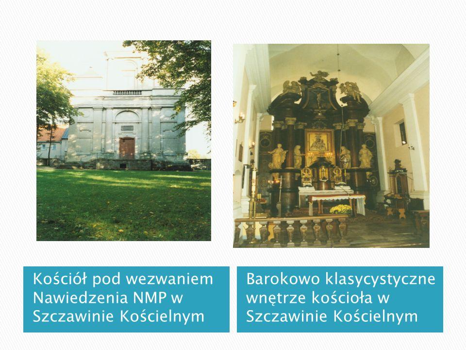 Kościół pod wezwaniem Nawiedzenia NMP w Szczawinie Kościelnym Barokowo klasycystyczne wnętrze kościoła w Szczawinie Kościelnym