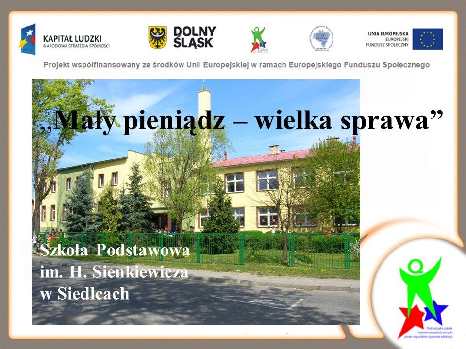 Mały pieniądz – wielka sprawa Szkoła Podstawowa im. H. Sienkiewicza w Siedlcach