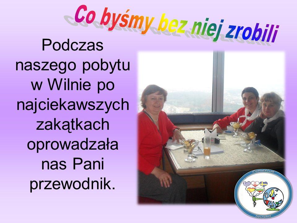 Podczas naszego pobytu w Wilnie po najciekawszych zakątkach oprowadzała nas Pani przewodnik.