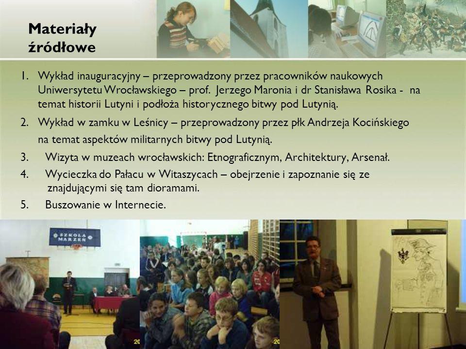 Materiały źródłowe 3. Wizyta w muzeach wrocławskich: Etnograficznym, Architektury, Arsenał. 4. Wycieczka do Pałacu w Witaszycach – obejrzenie i zapozn