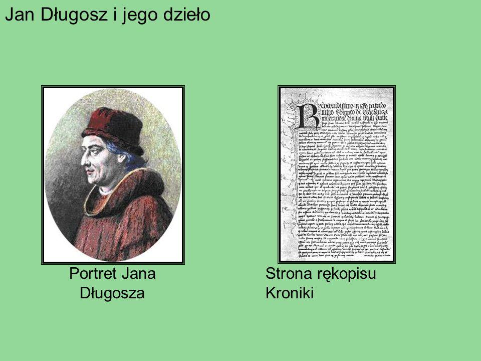 Jan Długosz i jego dzieło Strona rękopisu Kroniki Portret Jana Długosza
