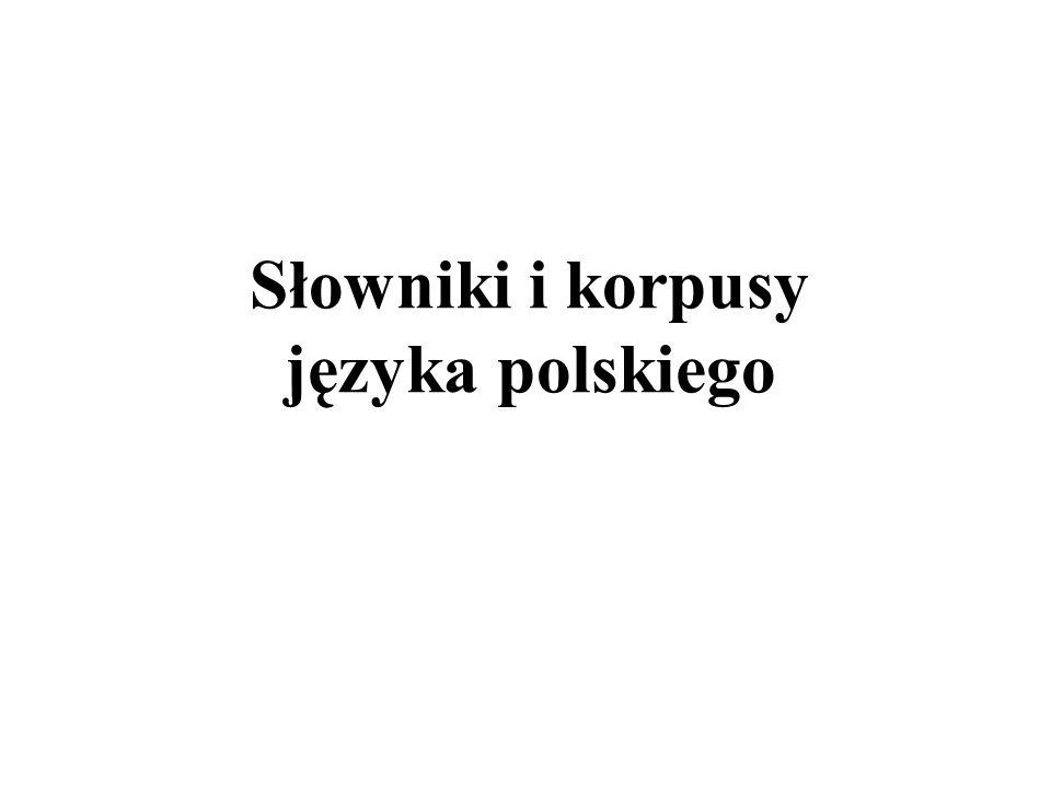 Słowniki i korpusy języka polskiego