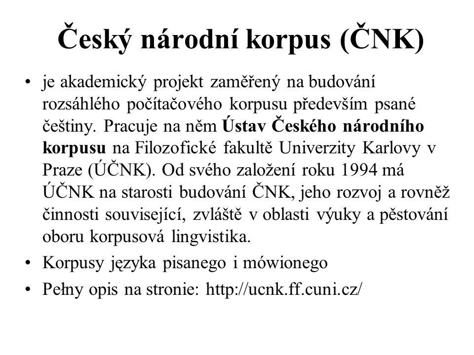Český národní korpus (ČNK) je akademický projekt zaměřený na budování rozsáhlého počítačového korpusu především psané češtiny. Pracuje na něm Ústav Če