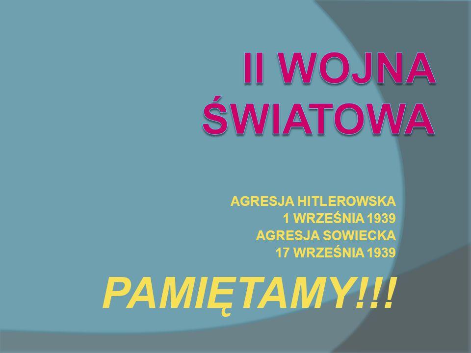 AGRESJA HITLEROWSKA 1 WRZEŚNIA 1939 AGRESJA SOWIECKA 17 WRZEŚNIA 1939 PAMIĘTAMY!!!